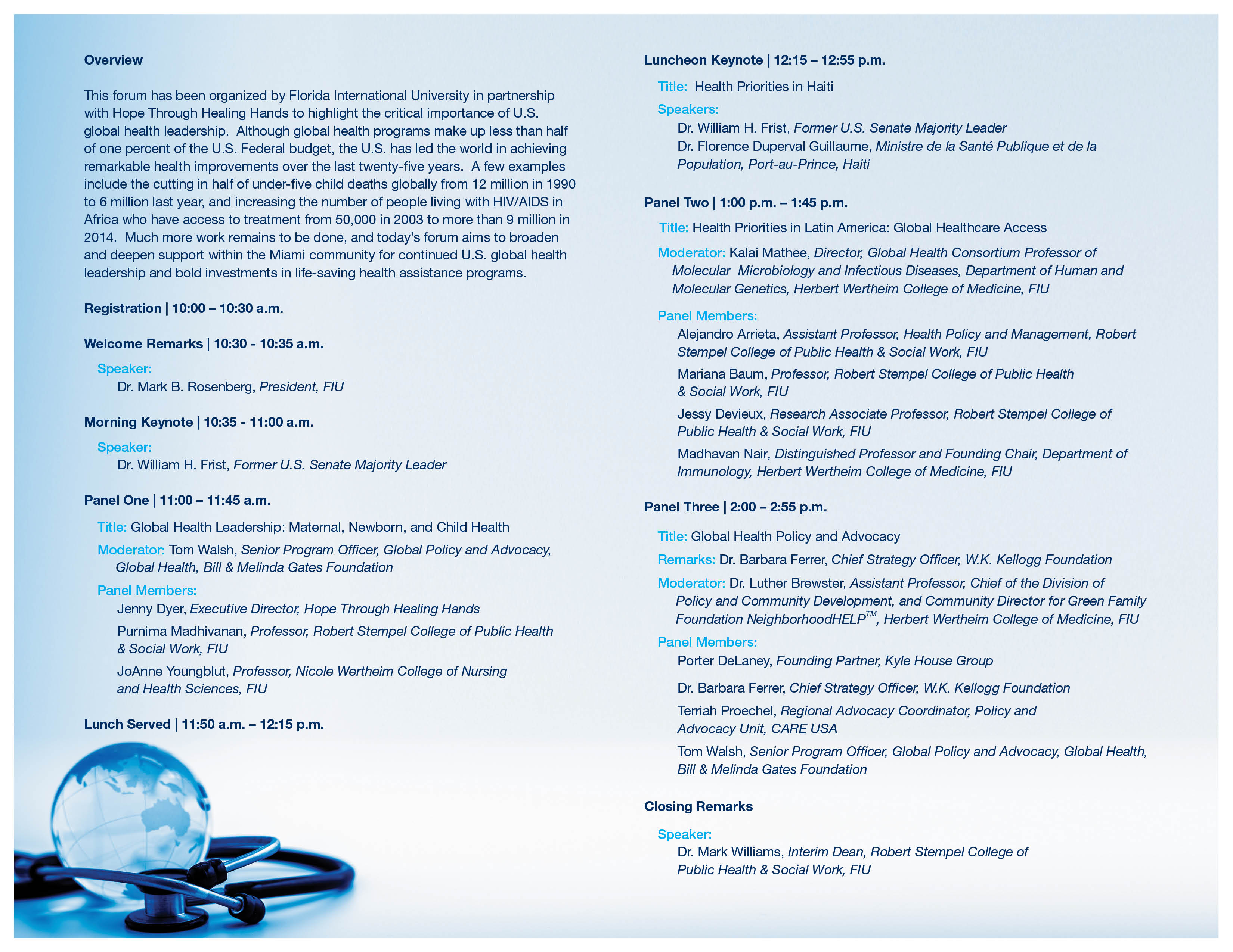Leading government officials, medical professionals, researchers and health experts will come together for a global health forum on maternal, newborn and child health at Florida International University (FIU) on Thursday, April 9, 2015. Former Senate Majority leader Bill Frist, founder of Hope Through Healing Hands, will be the keynote speaker.